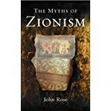 The Myths of Zionismby John Rose