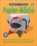 img - for Papier-Mache (Crafty Ideas) book / textbook / text book