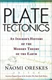 img - for Plate Tectonics: An Insider's History Of The Modern Theory Of The Earth book / textbook / text book