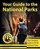 Your Guide to National Parks: The Complete Guide to all 58 National Parks