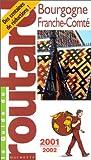 echange, troc Guide du Routard - Bourgogne, Franche-Comté, 2001-2002