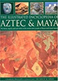 The Illustrated Encyclopedia of Aztec and Maya (0754814890) by Phillips, Charles
