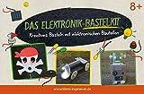 Das Elektronik-Bastelkit. Kreatives Basteln mit elektronischen Bauteilen. Die schönsten Bastelideen