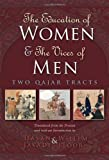 img - for The Education of Women & the Vices of Men: Two Qajar Tracts (Modern Intellectual and Political History of the Middle East) book / textbook / text book