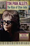 img - for Tin Pan Alley: The Rise Of Elton John book / textbook / text book