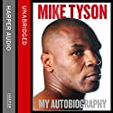 Undisputed Truth: My Autobiography (       UNABRIDGED) by Mike Tyson Narrated by Joshua Henry