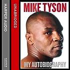 Undisputed Truth: My Autobiography Hörbuch von Mike Tyson Gesprochen von: Joshua Henry