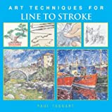 img - for Art Techniques for Line to Stroke (Art Techniques from Pencil to Paint) book / textbook / text book