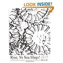Rise, Ye Sea Slugs!