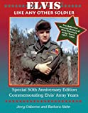 img - for Elvis: Like Any Other Soldier (The Pictorial History of Elvis Presley's Army Years: 1957-1960) book / textbook / text book