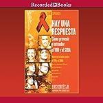 Hay una respuesta [There Is An Answer (Texto Completo)]: Coma prevenir y entender el VHl y el SIDA | Luis Cortes