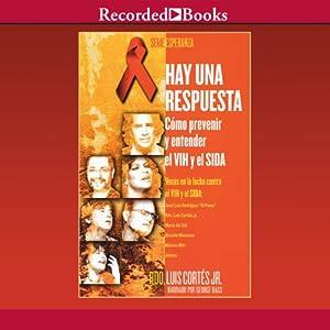 Hay una respuesta [There Is An Answer (Texto Completo)]: Coma prevenir y entender el VHl y el SIDA | [Luis Cortes]