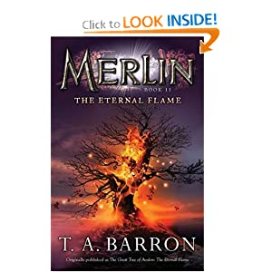The Eternal Flame: Book 11 (Merlin) by T. A. Barron