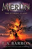 The Eternal Flame: Book 11 (Merlin) (014241929X) by Barron, T. A.