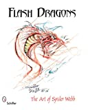 Flash Dragons: The Art of Spider Webb (Schiffer Art Books)