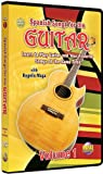 Spanish Songs for Guitar, Vol. 1: Learn to Play Guitar and Your Favorite Songs at the Same Time