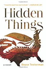 Hidden Things: A Novel