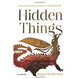 Hidden Things: A Novel ~ Doyce Testerman