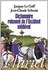 Dictionnaire raisonné de l'Occident médiéval par Le Goff