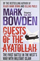 Guests of the Ayatollah: The First Battle in the West's War with Militant Islam