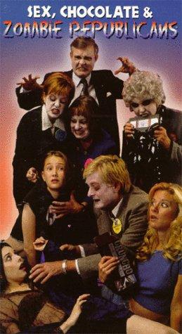 Sex,Chocolate&Zombie Republicans [VHS]