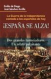 img - for  Espa a Se Alza!: La Guerra de la Independencia contada a los espa oles de hoy (Spanish Edition) book / textbook / text book