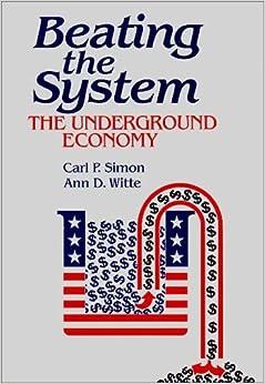 Beating the System: The Underground Economy: 9780865691056