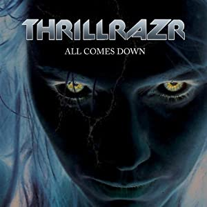 ThrillRazr - All Comes Down (2008)