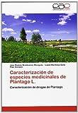 img - for Caracterizaci n de especies medicinales de Plantago L.: Caracterizaci n de drogas de Plantago (Spanish Edition) book / textbook / text book