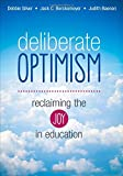 img - for Deliberate Optimism: Reclaiming the Joy in Education book / textbook / text book