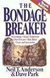 The Bondage Breaker (1565071395) by Anderson, Neil T.