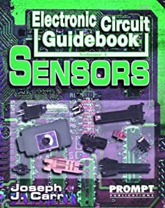 Electronic Circuit Guidebook, Vol 1: Sensors by Prompt (DPI - 8/01)