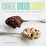 Cookie Doughlicious: 50 Cookie Dough Recipes for Candies, Cakes, and More