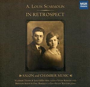Scarmolin: In Retrospect - Salon and Chamber Music