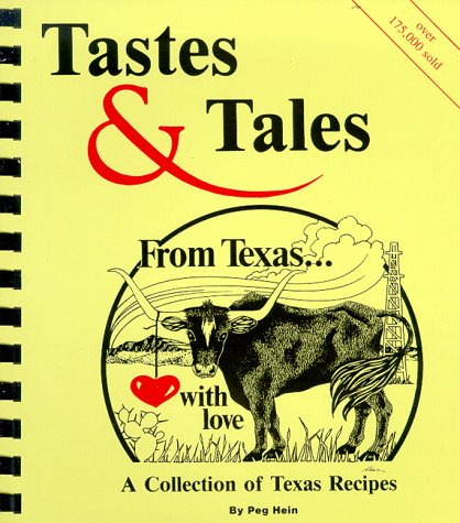 Tastes & Tales From Texas... With Love by Peg Hein