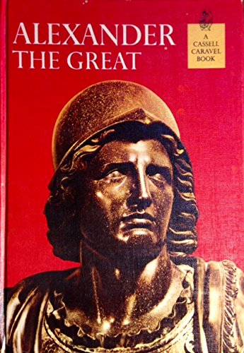 Alexander the Great (A Horizon Caravel Book) PDF