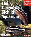 Lake Tanganyika Cichlid Aquarium (Barron's Complete Pet Owner's Manuals)