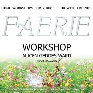 Faerie Workshop | [Alicen Geddes-Ward]