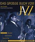 Das grosse Buch vom Jazz: Geschichte...