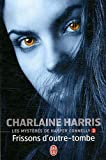 echange, troc Charlaine Harris - Les mystères de Harper Connelly, Tome 3 : Frissons d'outre-tombe