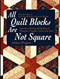 img - for All Quilt Blocks Are Not Square: Innovative Piecing and Quilting of Hexagons, Triangles, Curves, and More (Contemporary Quilting) book / textbook / text book