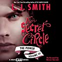 Secret Circle, Volume III: The Power Audiobook by L. J. Smith Narrated by Devon Sorvari