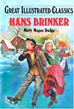 Hans Brinker and the Silver Skates (Great Illustrated Classics (Abdo)) (1577658140) by Mary Mapes Dodge