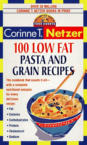 100 Low Fat Pasta and Grain Recipes: The Complete Book of Food Counts Cookbook Series