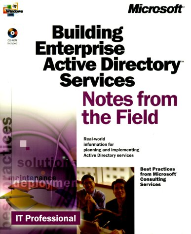Building Entreprise Active Directory Services. Notes from the field
