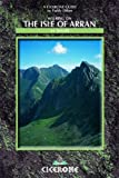 Paddy Dillon Walking on the Isle of Arran: Low Level Walks to High Mountain Routes: Complete Guide to Scotland in Miniature (Cicerone British Mountains)