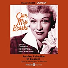Our Miss Brooks: Volume One Radio/TV Program by Eve Arden, Gale Gordon, Jeff Chandler, Richard Crenna, Jane Morgan