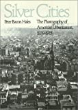 img - for Silver Cities: The Photography of American Urbanization, 1839-1915 (American Civilization) book / textbook / text book
