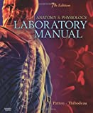 Anatomy & Physiology Laboratory Manual, 7e (0323055311) by Patton PhD, Kevin T.
