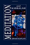 Meditation and Kabbalah (1568213816) by Kaplan, Aryeh